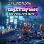 Killing Floor 2 : Dystopian Devastation